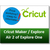Privé workshop Cricut Explore One / Air 2 / Cricut Maker